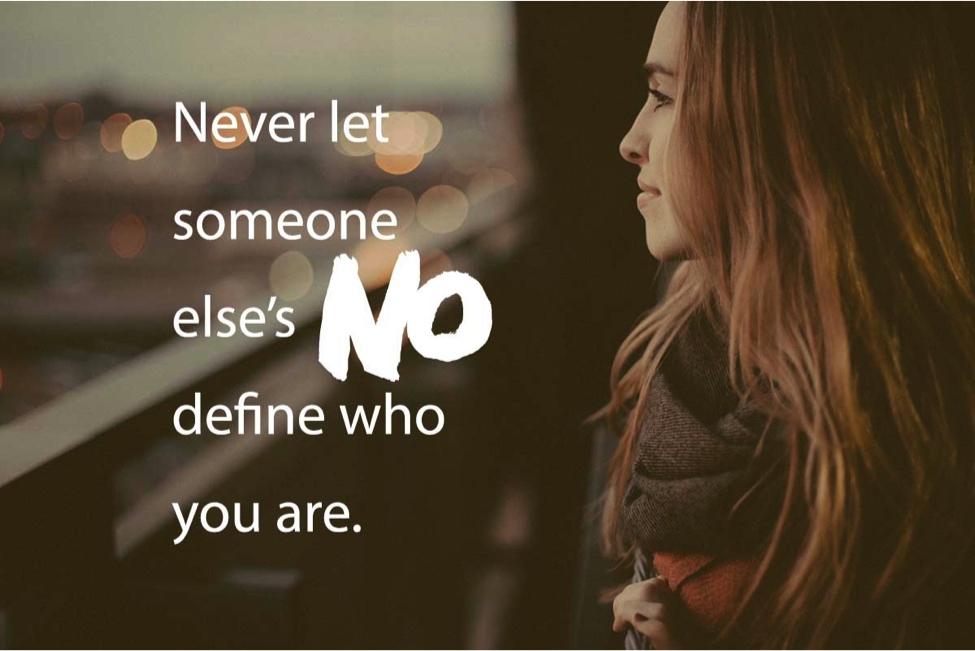 never let someone else's no define who you are woman smiling looking out window