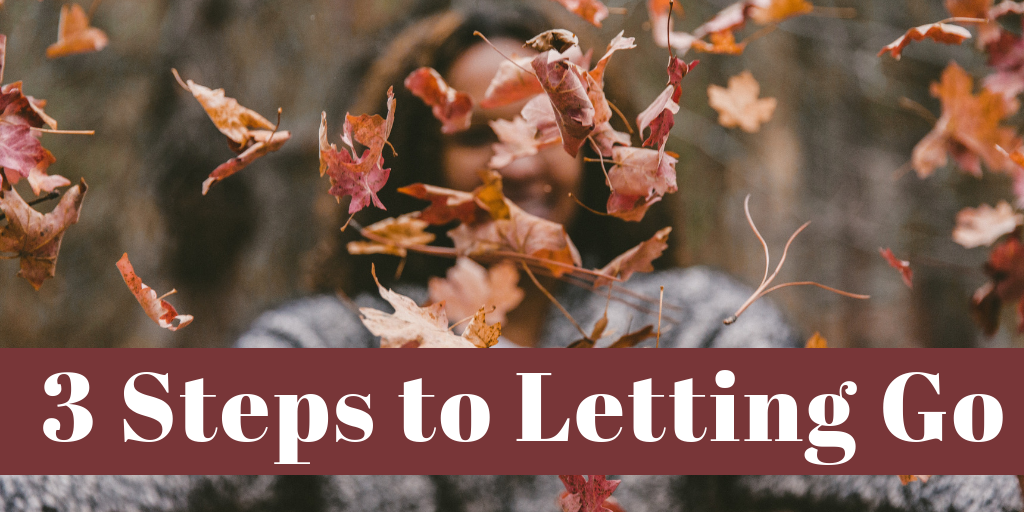 3 Steps to Letting Go overlaid on photo of woman throwing fall leaves in air